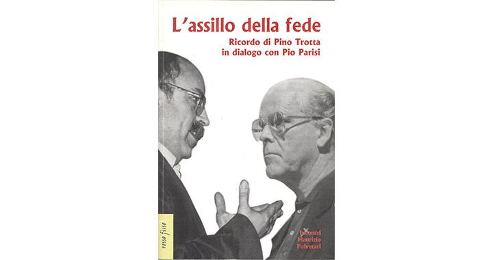 L'assillo della fede ricordo di Pino Trotta in dialogo con Pino Parisi 1