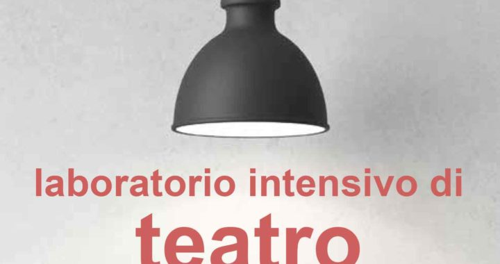 LABORATORIO TEATRALE INTENSIVO