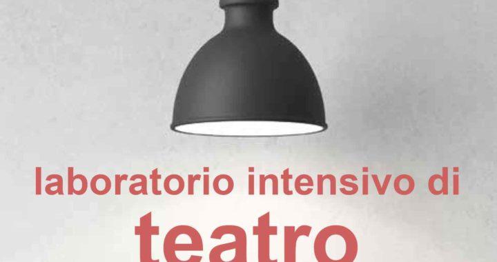 LABORATORIO TEATRALE INTENSIVO