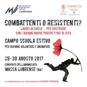 """Campo Scuola Estivo 2017 """"Combattenti o resistenti? Lavori in corso ... per costruire con i giovani nuove prospettive di vita"""" 10"""