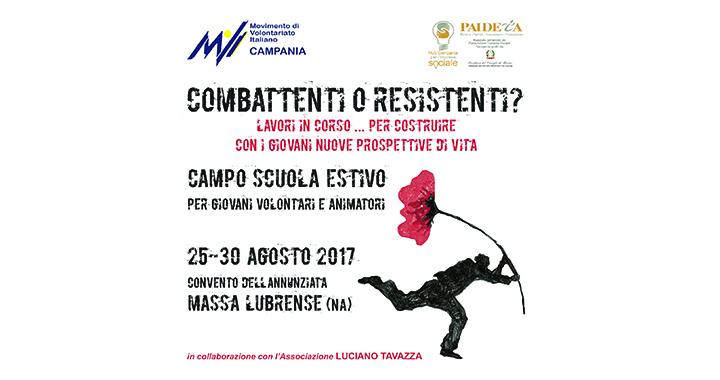 """Campo Scuola Estivo 2017 """"Combattenti o resistenti? Lavori in corso ... per costruire con i giovani nuove prospettive di vita"""" 20"""